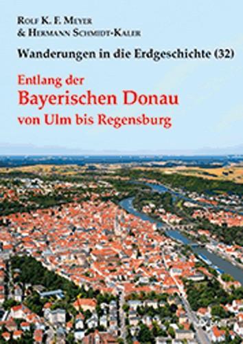 Wanderungen in die Erdgeschichte Bd. 32 - Entlang der Bayerischen Donau von Ulm bis Regensburg