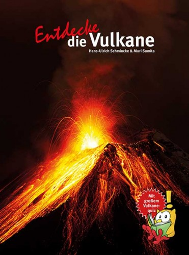 Entdecke die Vulkane, Schmincke H.-U. & Sumita M.