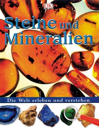 Steine und Mineralien - Die Welt erleben und verstehen