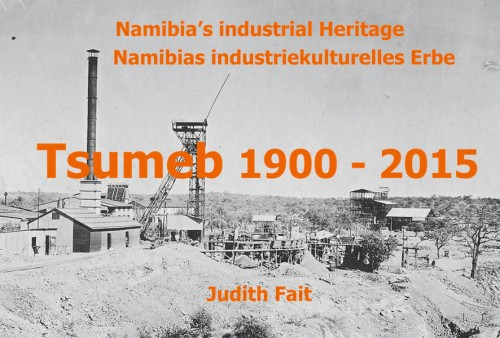 Tsumeb 1900 - 2015, Namibias industriekulturelles Erbe, J. Fait