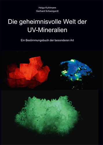 Die geheimnissvolle Welt der UV-Mineralien, H. Kuhlmann, G. Schweigardt