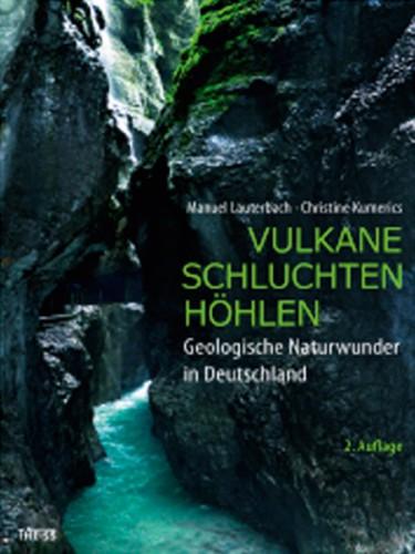 Vulkane, Schluchten, Höhlen – M.Lauterbach & Ch. Kumerics