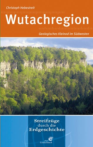 Wutachregion, Christoph Hebestreit - Reihe: Streifzüge durch die Erdgeschichte