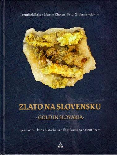 Zlato na Slovensku / Gold in Slovakia, F. Bakos, M. Chovan & P. Zitnan