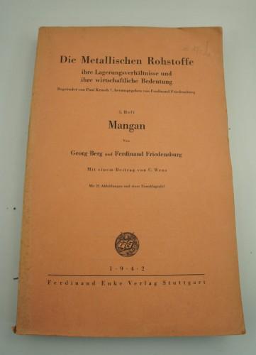 BERG G., FRIEDENSBURG F. - Mangan, Die metallischen Rohstoffe.