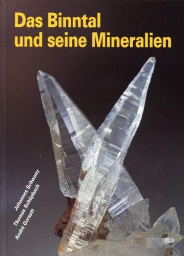 Das Binntal und seine Mineralien. Schwanz J., Schüpbach T., Gorsatt A.