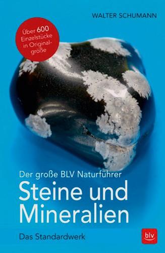 Der große BLV-Steine- und Mineralienführer, Schumann W.