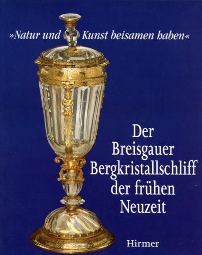 Der Breisgauer Bergkristallschliff der frühen Neuzeit
