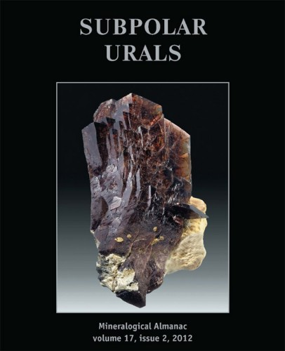 Mineralogical Almanac, volume 17, issue 2, 2012. Subpolar Urals: Minerals of the Rock Crystal Veins.