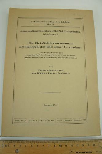 BUSCHENDORF F., RICHTER M., WALTHER H. W. - Die Blei-Zink-Erzvorkommen des Ruhrgebietes und Seine Umrandung.
