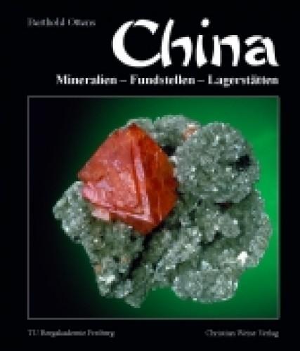 China:  Mineralien, Fundstellen, Lagerstätten, Ottens