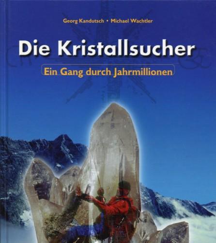 Die Kristallsucher – Band 1 und 2, Kandutsch G. & Wachtler M.
