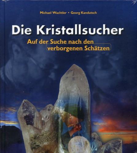 Die Kristallsucher – Band 2, Kandutsch G. & Wachtler M.