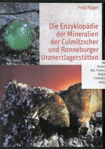 Die Enzyklopädie der Mineralien der Culmitzscher und Ronneburger Uranerzlagerstätten, Rüger. (CD)