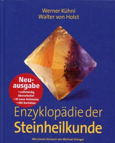 Enzyklopädie der Steinheilkunde, Kühni W. & von Holst W.