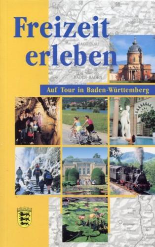 Freizeit erleben - Auf Tour in Baden-Württemberg