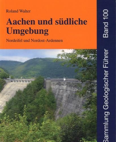 Sammlung Geologischer Führer Nr. 100: Aachen und südliche Umgebung