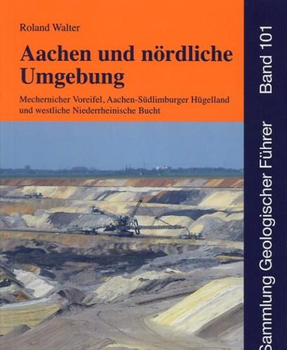 Sammlung Geologischer Führer Nr.101: Aachen und nördliche Umgebung
