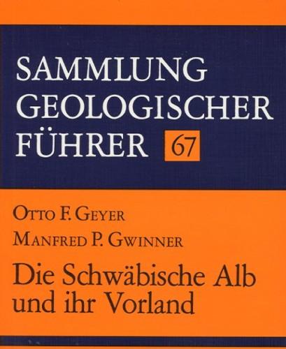 Sammlung Geologischer Führer Nr. 67: Die Schwäbische Alb