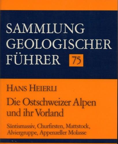 Sammlung Geologischer Führer Nr. 75: Die Ostschweizer Alpen
