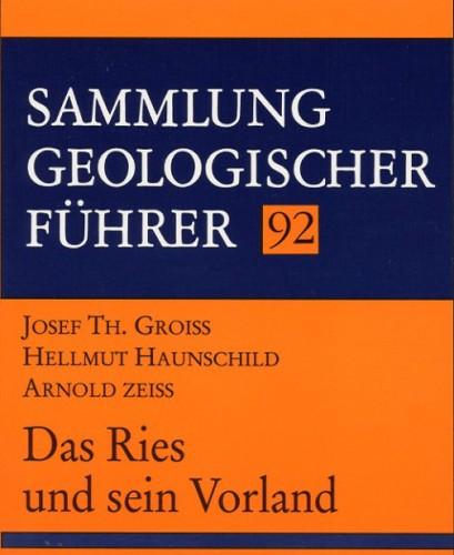 Sammlung Geologischer Führer Nr. 92: Das Ries und sein Vorland
