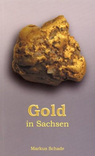 Gold in Sachsen von Markus Schade