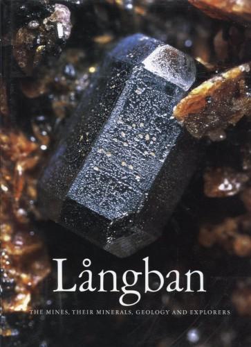 Långban – Mines, Minerals,Geology, Explorers - Holtstam D.