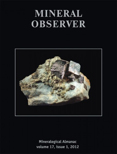 Mineralogical Almanac, volume 17, issue 1, 2012. Mineral Observer. Mineral News from Russia and beyond.