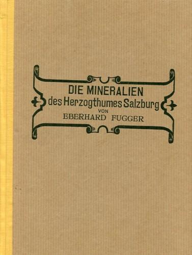 Die Mineralien des Herzogthumes Salzburg, Fugger E.