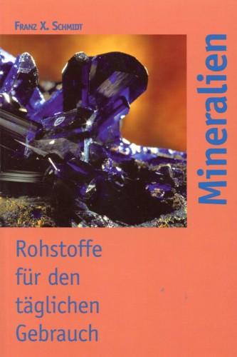 Mineralien, Rohstoffe für den täglichen Gebrauch, Schmidt