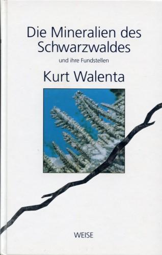 Die Mineralien des Schwarzwaldes, Walenta K.