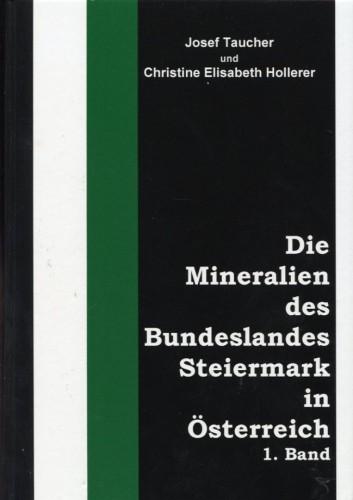 Die Mineralien des Bundeslandes Steiermark in Österreich Band 1 + Band 2, Taucher & Hollerer