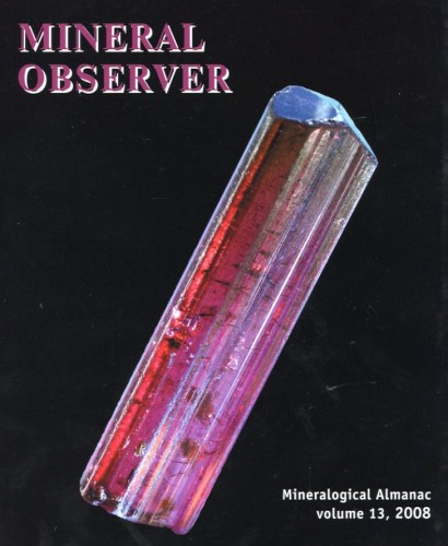 Mineralogical Almanac, volume 13, Mineral Observer, 2008, Rundquist