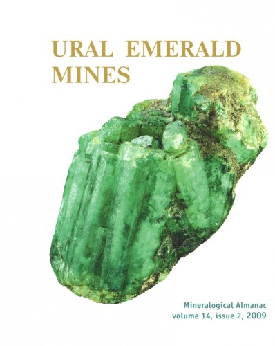 Mineralogical Almanac, volume 14, issue 2, 2009 - Ural Emerald Mines, Zhernakov