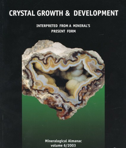 Mineralogical Almanac, volume 6. , 2003, Crystal growth and development