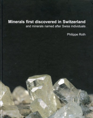 Minerals first discovered in Switzerland, Philippe Roth