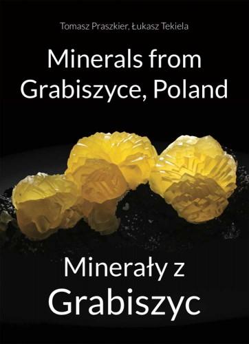 Minerals from Grabiszyce, Poland, T. Praszkier & Ł. Tekiela