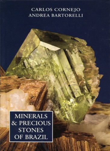 Minerals & Precious Stones of Brazil (RESTEXEMPLAR!), Cornejo C. & Bartorelli A