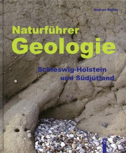 Naturführer Geologie, Schleswig-Holstein und Südjütland