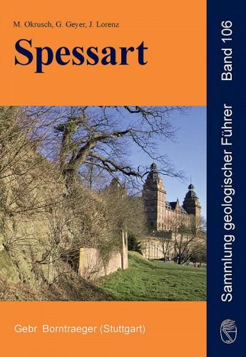 Sammlung geologischer Führer, Band 106. Spessart. Okrusch M., Geyer G., Lorenz J.