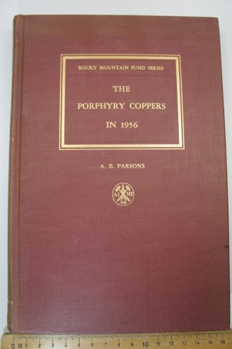 PARSONS A. B. - The Porphyry Coppers in 1956.