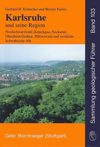 Sammlung Geologischer Führer Nr. 103: Karlsruhe und seine Region, Eisbacher