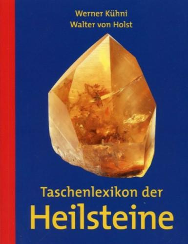 Taschenlexikon der Heilsteine, Kühni W. & von Holst W.