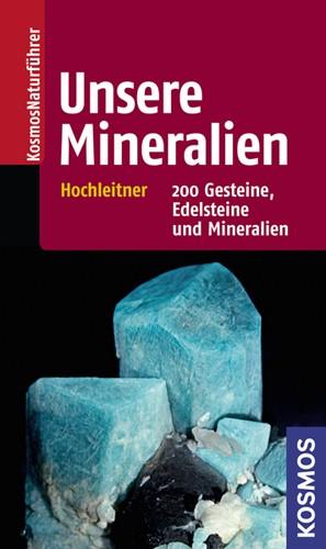 Unsere Mineralien - Hochleitner, R.