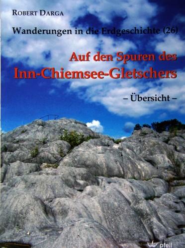 Wanderungen in die Erdgeschichte Bd. 26  - Auf den Spuren des Inn-Chiemsee-Gletschers (Übersicht)