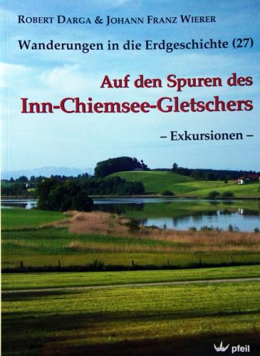 Wanderungen in die Erdgeschichte Bd. 27  - Auf den Spuren des Inn-Chiemsee-Gletschers (Exkursionen))
