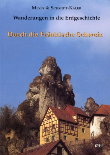 Wanderungen in die Erdgeschichte Bd. 5 - Durch die Fränkische Schweiz, Meyer