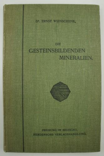 WEINSCHENK, ERNST - Die Gesteinsbildenden Mineralien