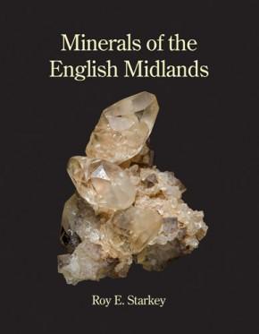 Minerals of the English Midlands, R.E.Starkey